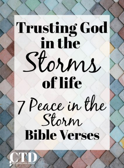 Trusting God in the Storms of Life: 7 Peace in the Storm Bible Verses