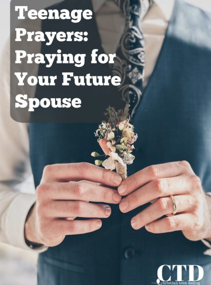 Teenage Prayers: Praying for Your Future Spouse