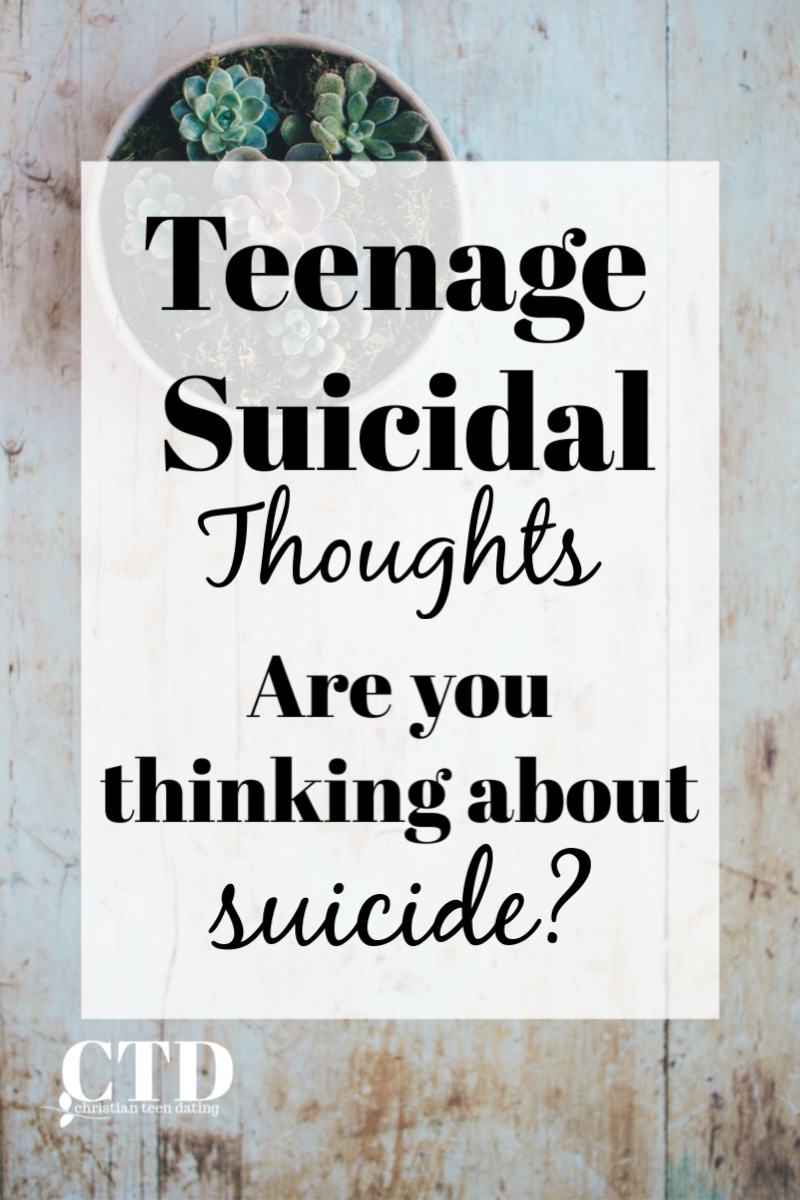 Teenage Suicidal Thoughts Are You Thinking About Suicide #christianblogger #christianteens #christianteen #christianyoutuber #christianteenblogs