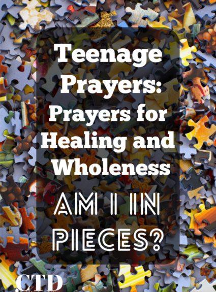 Teenage Prayers: Prayers for Healing and Wholeness