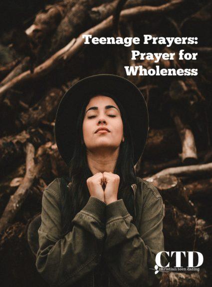 Teenage Prayers: Prayer for Wholeness