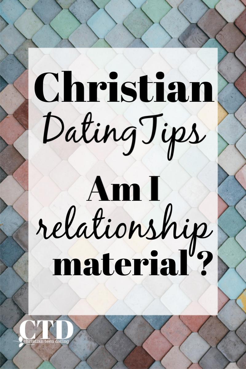Christian Dating Tips Am I Relationship Material #christianteens #christianteendating #christianrelationships #christianteenblogs #christianyoutuber