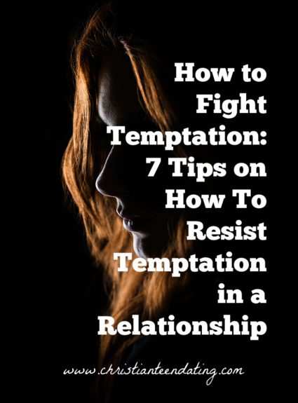 How to Fight Temptation: 7 Tips on How To Resist Temptation in a Relationship