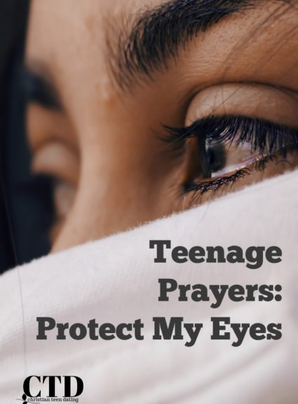 Teenage Prayers: Protect My Eyes   Prayer for Pure Thoughts
