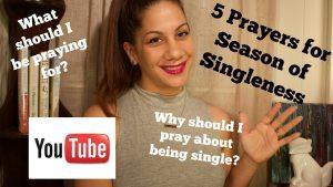 5 Prayers for Season of Singleness Youtube Video #christiansingles #christianyoutube #christianblogger