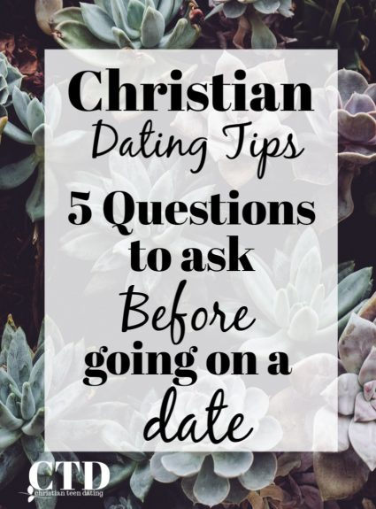 Christian Dating Tips | 5 Questions to Ask Before Going on a Date