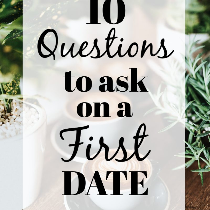 10 Questions to Ask on a First Date #christianteens #christianteendating #christianteenblogs #christianblogger #christianyoutuber